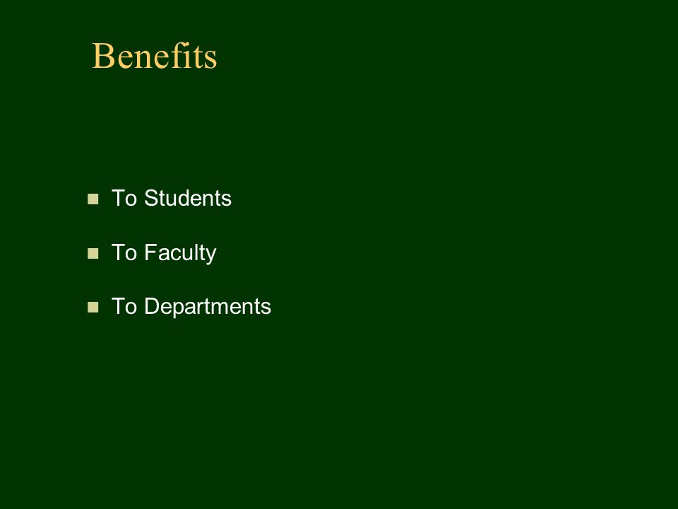 Benefits To Students To Faculty To Departments