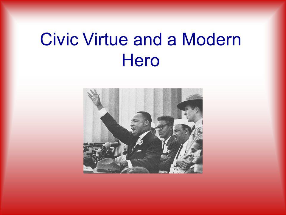 Civic Virtue and a Modern Hero