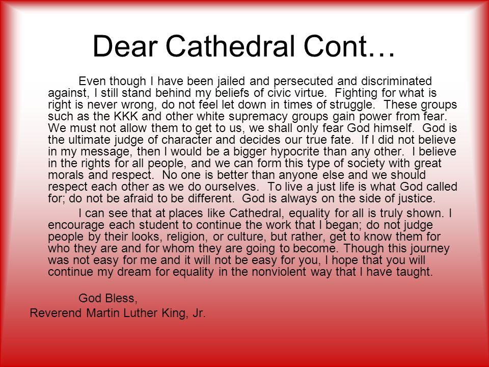 Dear Cathedral Cont… Even though I have been jailed and persecuted and discriminated against, I still stand behind my beliefs of civic virtue. Fightin