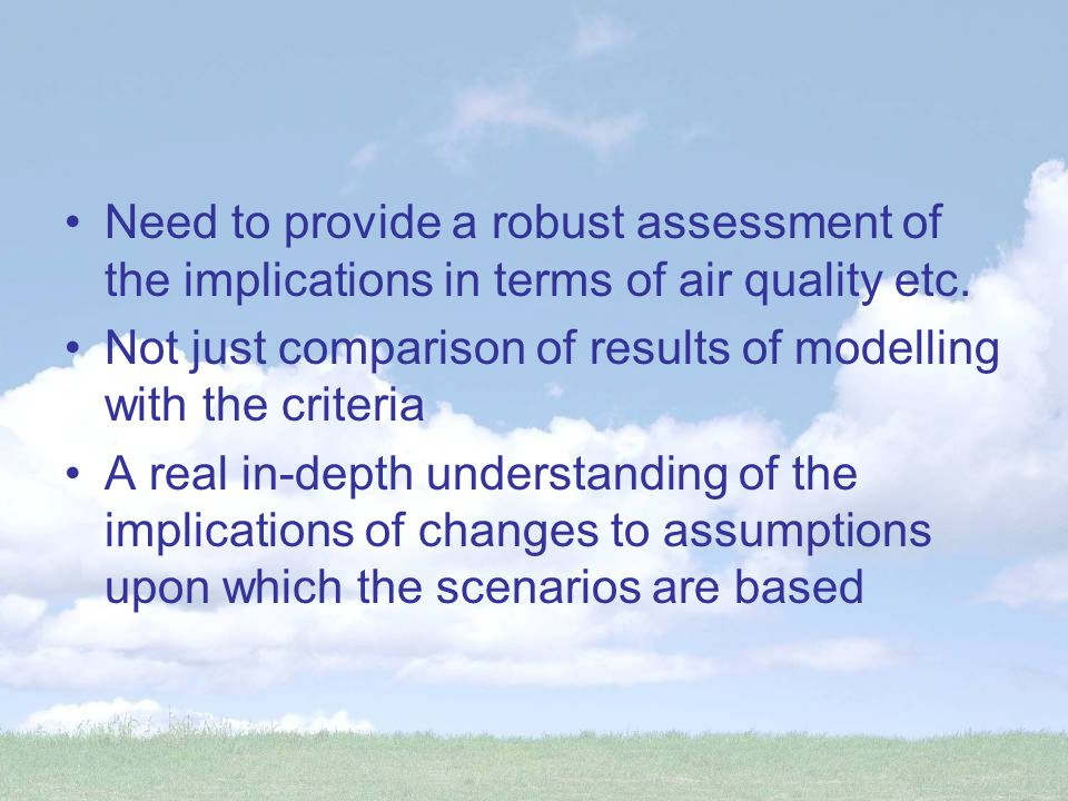 Need to provide a robust assessment of the implications in terms of air quality etc.