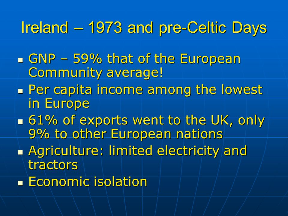 The Celtic Tiger – A Micro Look How did economic development work on the ground.