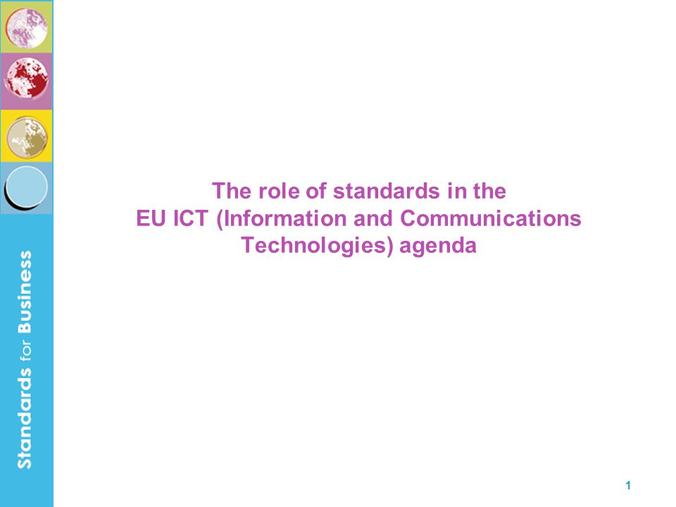 1 The role of standards in the EU ICT (Information and Communications Technologies) agenda