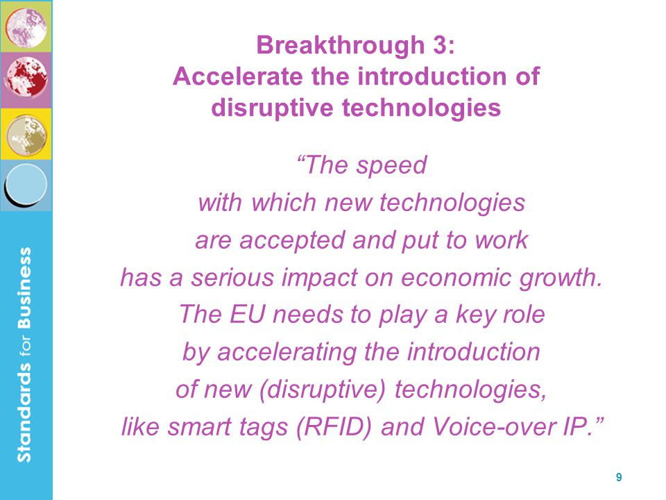 10 Breakthrough 5: Global platform leadership in the ICT industry An excellent and competitive European ICT industry is a crucial condition for economic growth and employment.