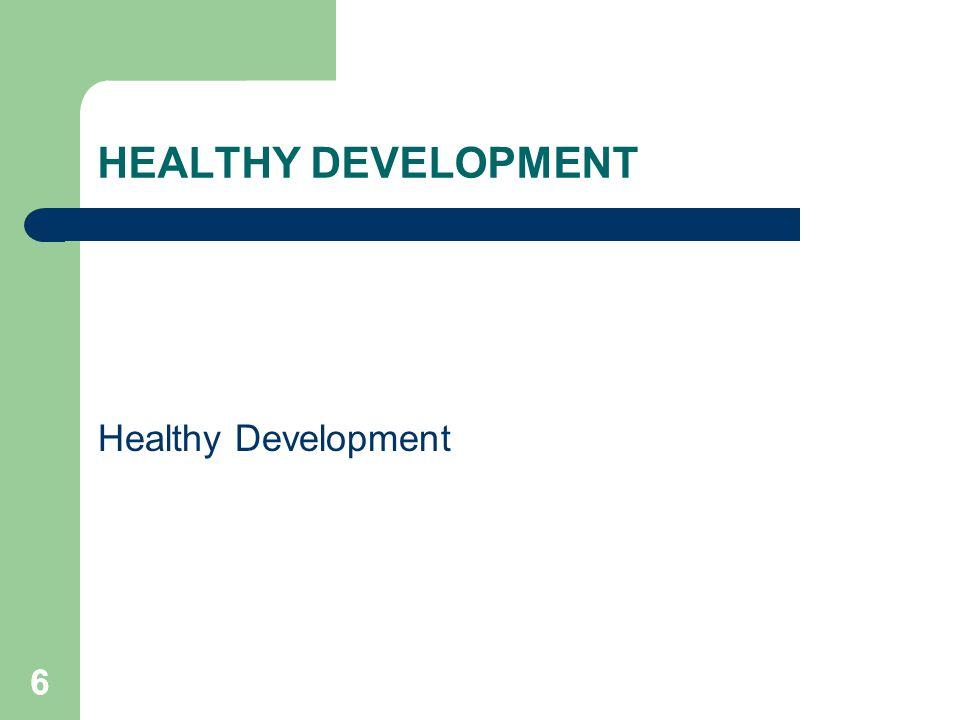 66 HEALTHY DEVELOPMENT Healthy Development