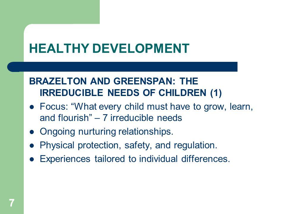 88 HEALTHY DEVELOPMENT IRREDUCIBLE NEEDS OF CHILDREN (2) Developmentally appropriate experiences.