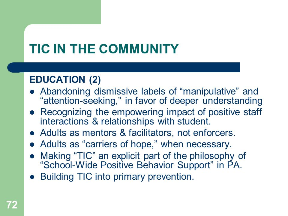 """72 TIC IN THE COMMUNITY EDUCATION (2) Abandoning dismissive labels of """"manipulative"""" and """"attention-seeking,"""" in favor of deeper understanding Recogni"""