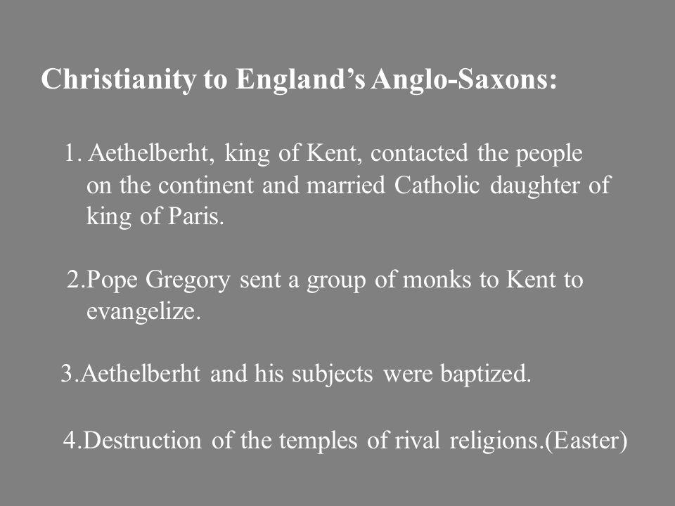 Christianity to England's Anglo-Saxons: 1.