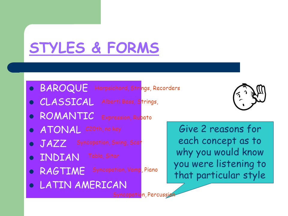 STYLES LISTEN TO THE FOLLOWING EXCERPTS OF MUSIC AND IDENTIFY THE STYLE BAROQUE CLASSICAL ROMANTIC ATONAL JAZZ INDIAN RAGTIME LATIN AMERICAN 1234512345 Give 2 reasons for your answer
