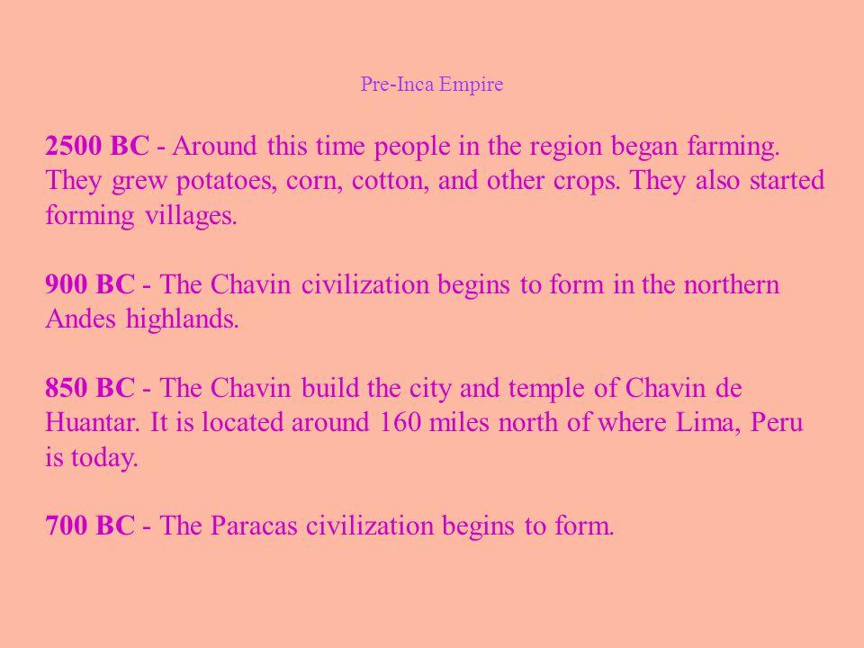 200 BC - The Chavin civilization collapses.100 AD - The Nazca civilization begins to flourish.