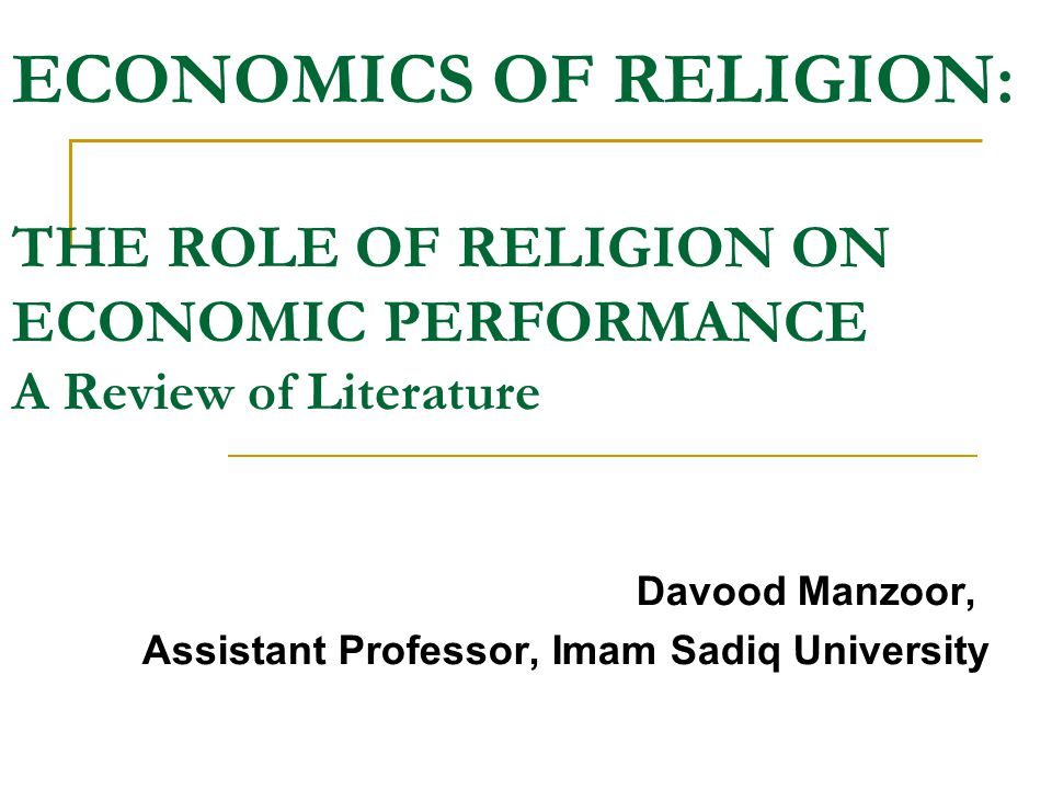 It will not perhaps surprise people that economists have something to say about the economics of religion, since economists believe they have something to say about everything; what is surprising is that religion has something to say about economics.