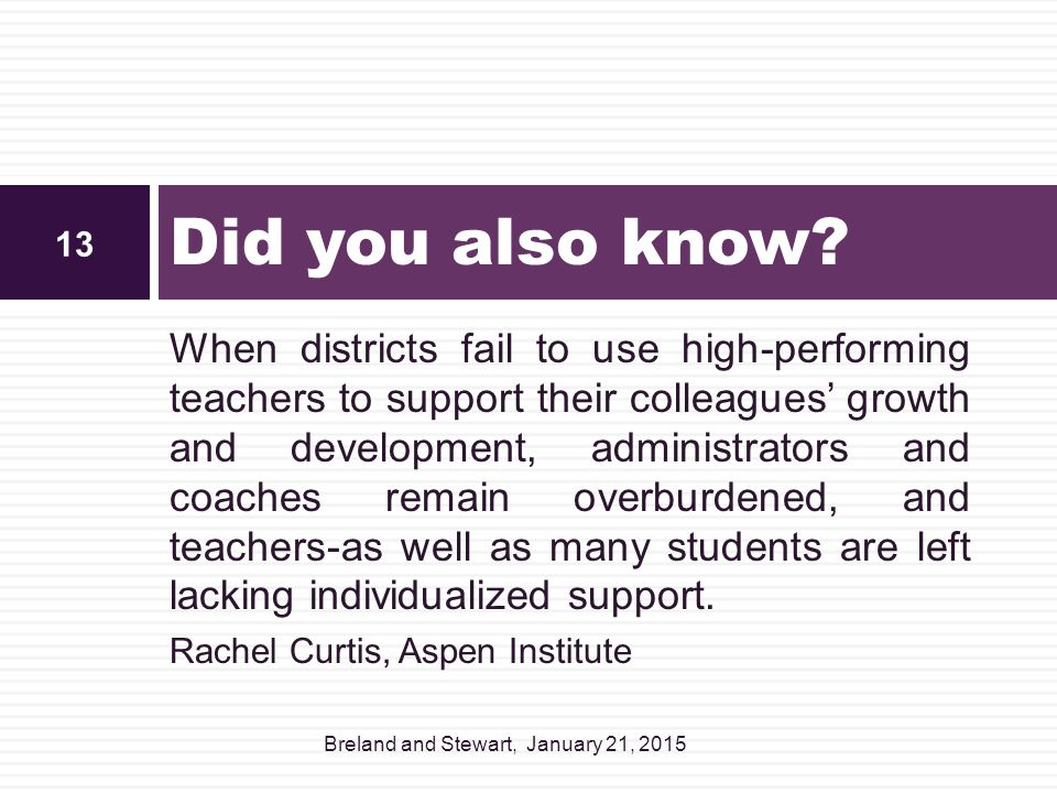 When districts fail to use high-performing teachers to support their colleagues' growth and development, administrators and coaches remain overburdene