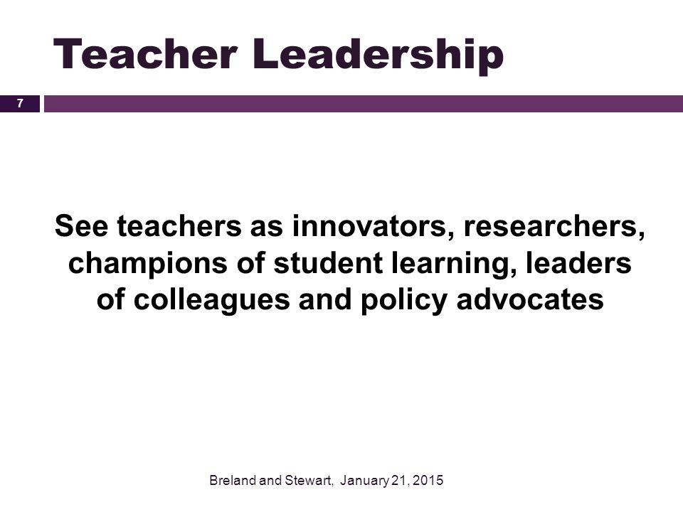 Teacher Leader Model Standards Breland and Stewart, January 21, 2015 18 www.teacherleaderstandards.org