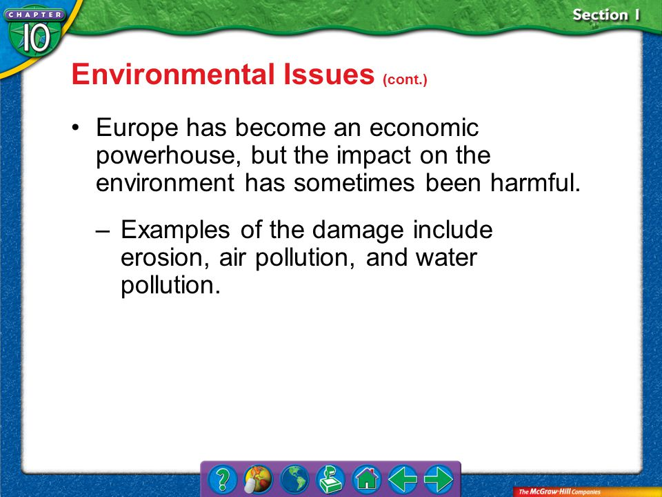 Section 1 Environmental Issues (cont.) Europe has become an economic powerhouse, but the impact on the environment has sometimes been harmful.