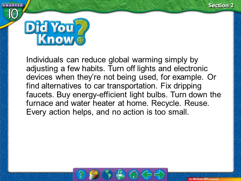 Section 2 Individuals can reduce global warming simply by adjusting a few habits.