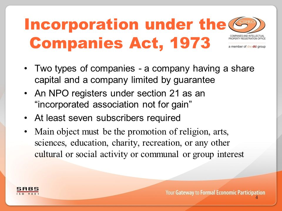 Incorporation under the Companies Act, 1973 Two types of companies - a company having a share capital and a company limited by guarantee An NPO regist
