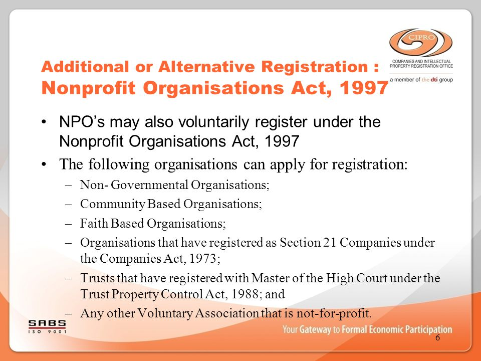 Additional or Alternative Registration : Nonprofit Organisations Act, 1997 NPO's may also voluntarily register under the Nonprofit Organisations Act,