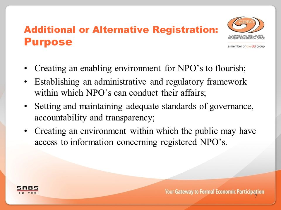 Additional or Alternative Registration: Purpose Creating an enabling environment for NPO's to flourish; Establishing an administrative and regulatory