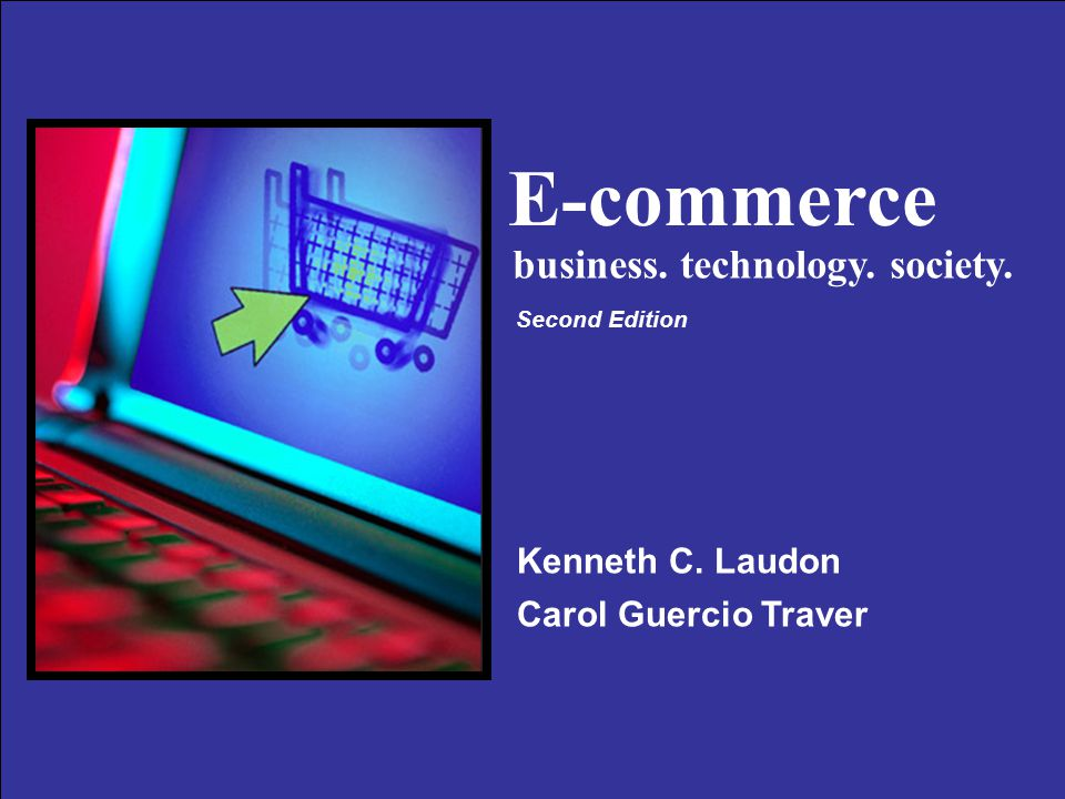 Copyright © 2004 Pearson Education, Inc. Slide 1-1 E-commerce Kenneth C.