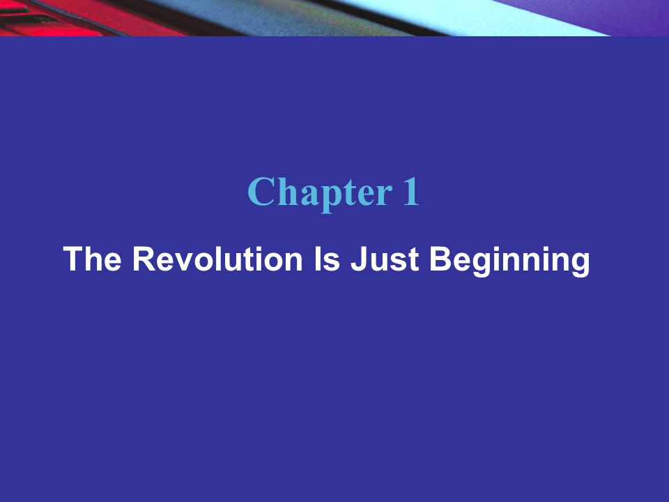 Copyright © 2004 Pearson Education, Inc. Slide 1-2 Chapter 1 The Revolution Is Just Beginning