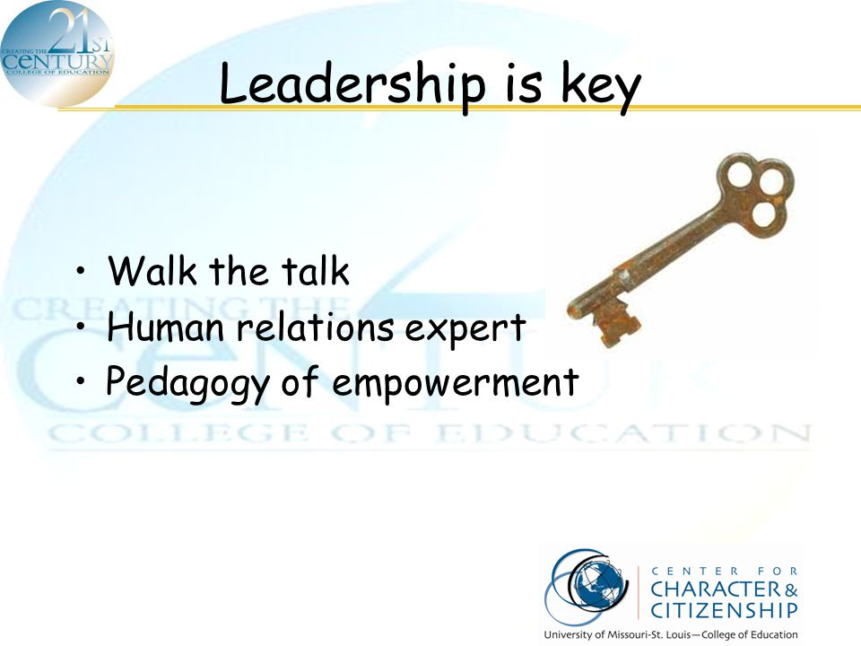 Leadership is key Walk the talk Human relations expert Pedagogy of empowerment