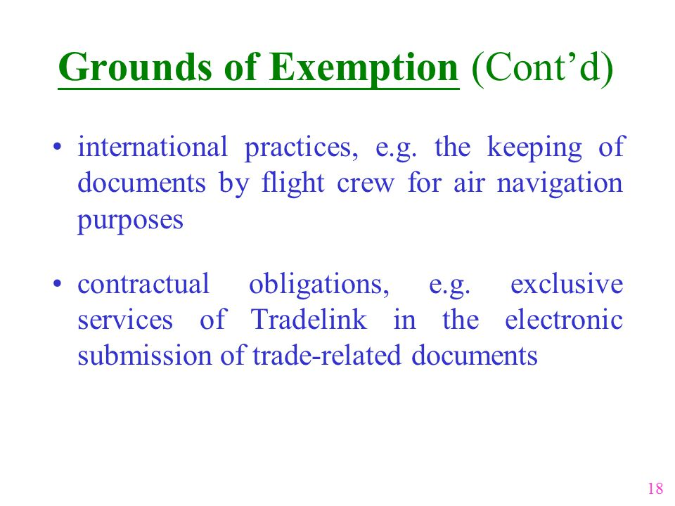 Grounds of Exemption (Cont'd) international practices, e.g.