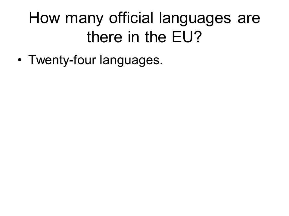 How many official languages are there in the EU? Twenty-four languages.