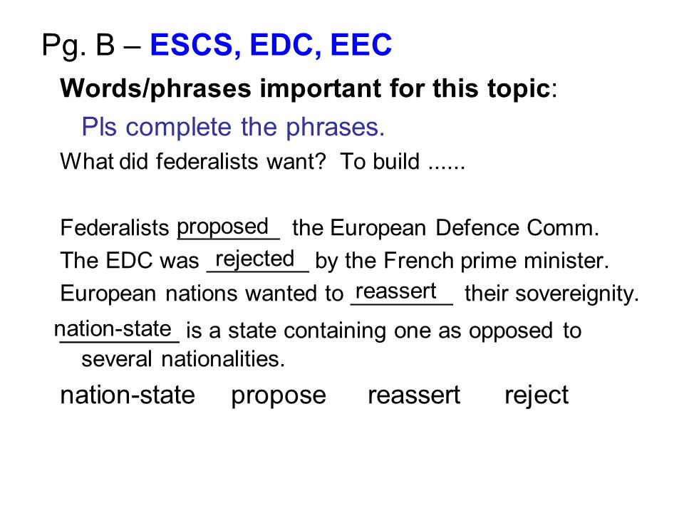 Pg. B – ESCS, EDC, EEC Words/phrases important for this topic: Pls complete the phrases.