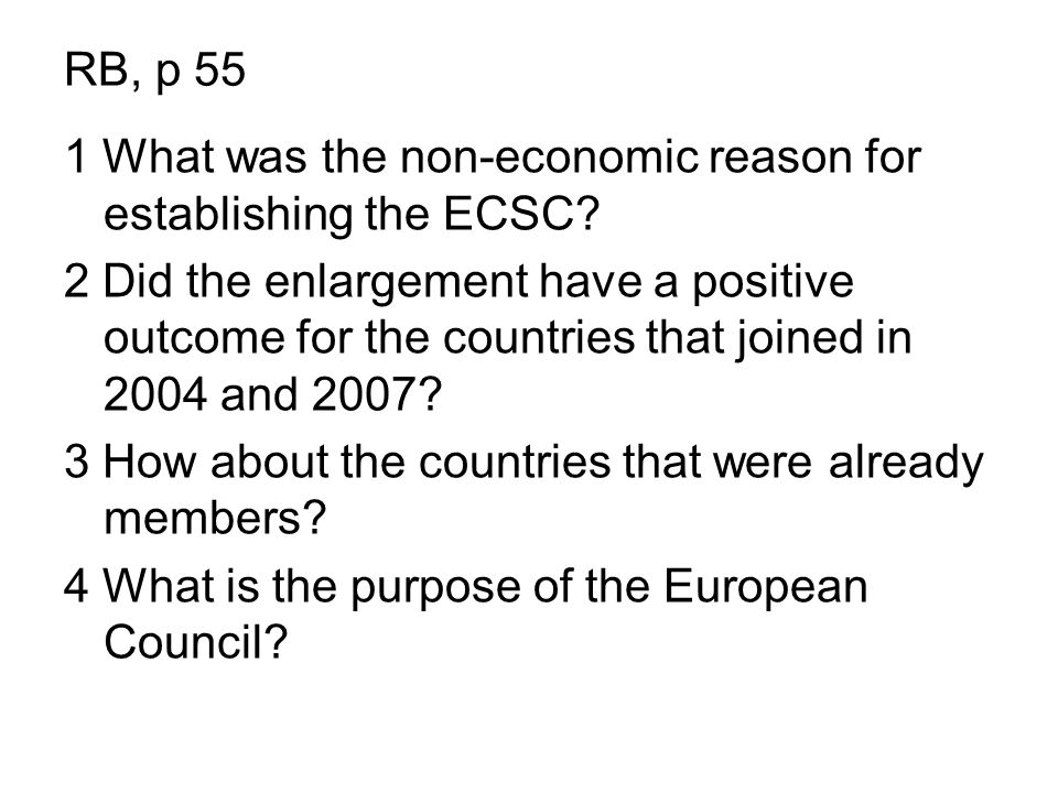RB, p 55 1 What was the non-economic reason for establishing the ECSC.