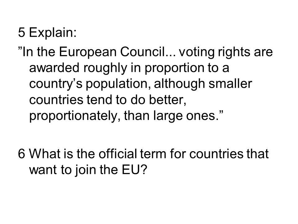 5 Explain: In the European Council...