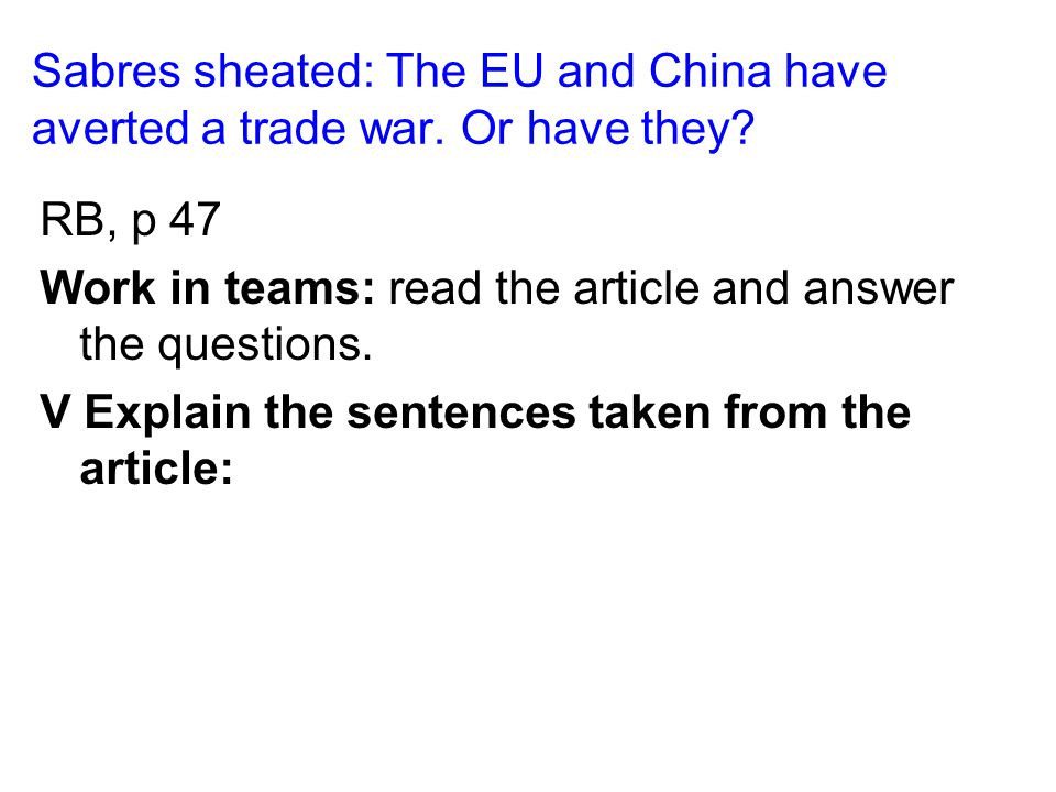 Sabres sheated: The EU and China have averted a trade war.