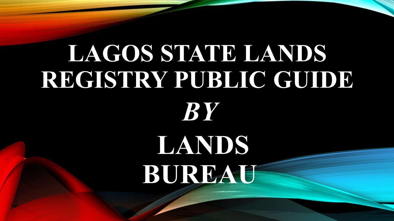 LAGOS STATE LANDS REGISTRY PUBLIC GUIDE BY LANDS BUREAU