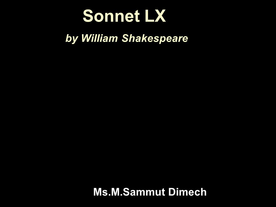 Sonnet LX by William Shakespeare Ms.M.Sammut Dimech