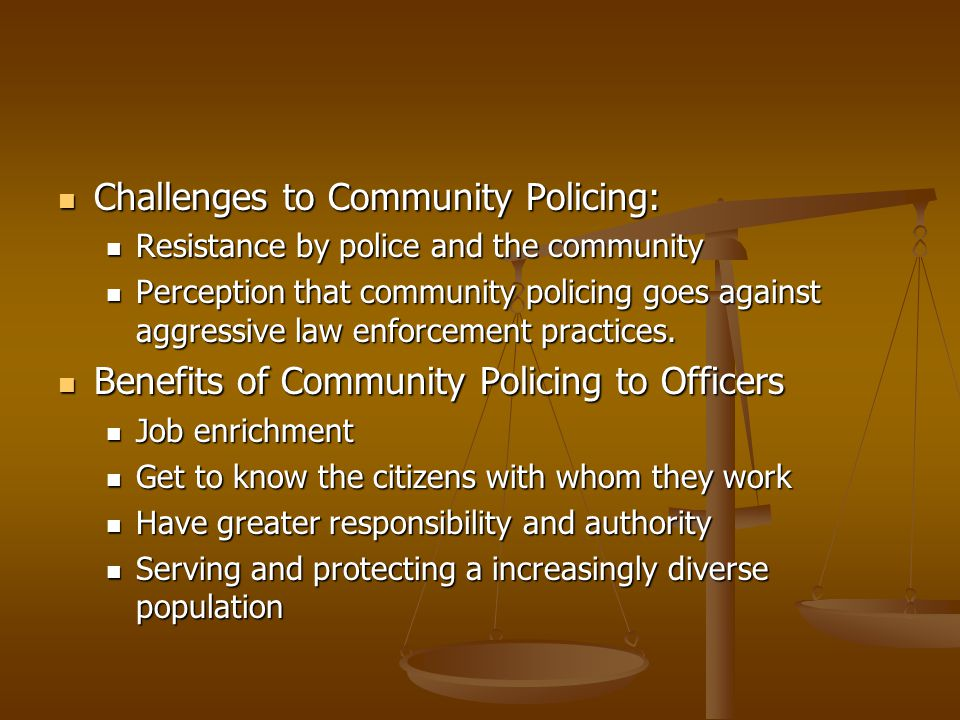 Challenges to Community Policing: Challenges to Community Policing: Resistance by police and the community Resistance by police and the community Perc