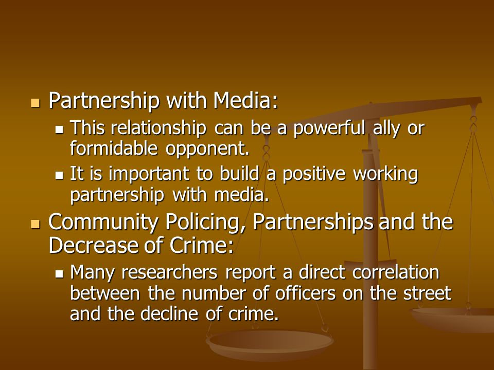 Partnership with Media: Partnership with Media: This relationship can be a powerful ally or formidable opponent. This relationship can be a powerful a