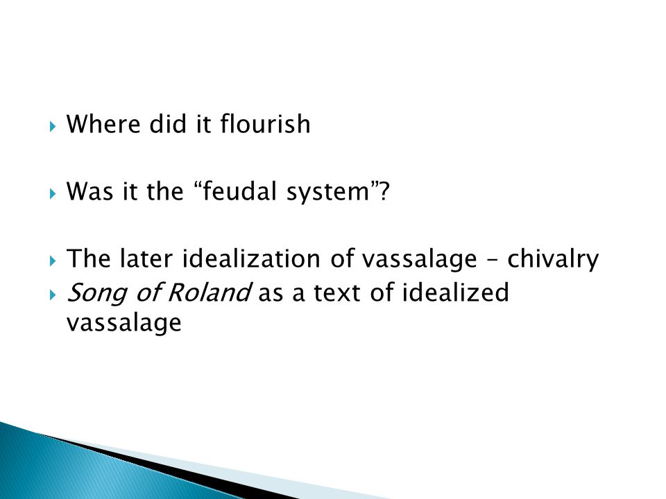  Where did it flourish  Was it the feudal system .