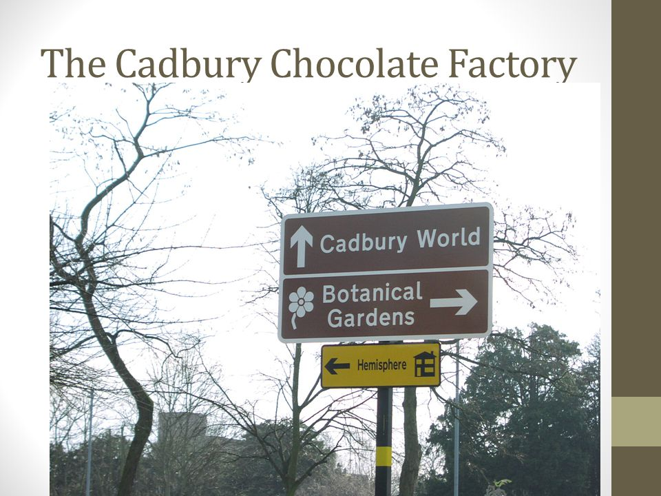 The Cadbury Chocolate Factory