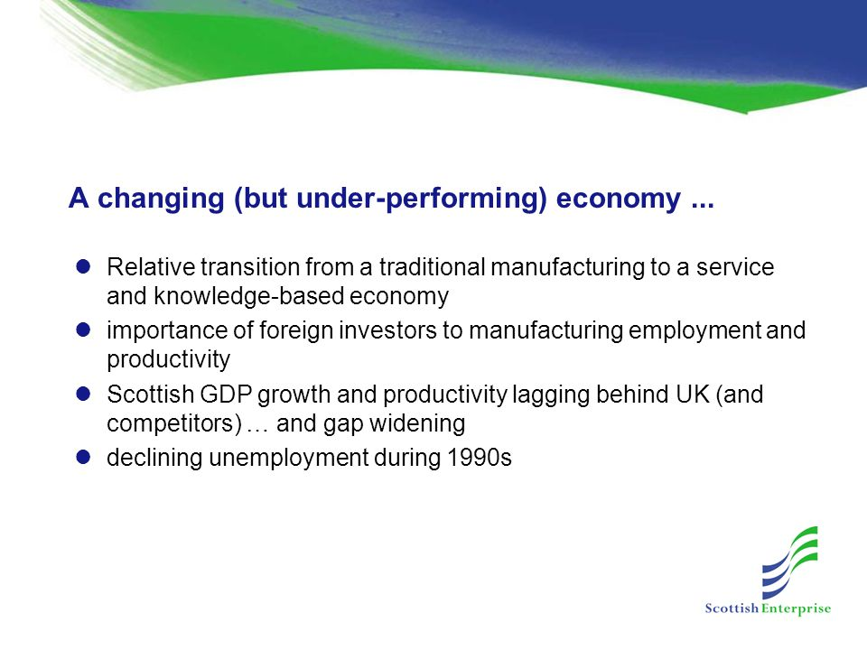 A changing (but under-performing) economy...