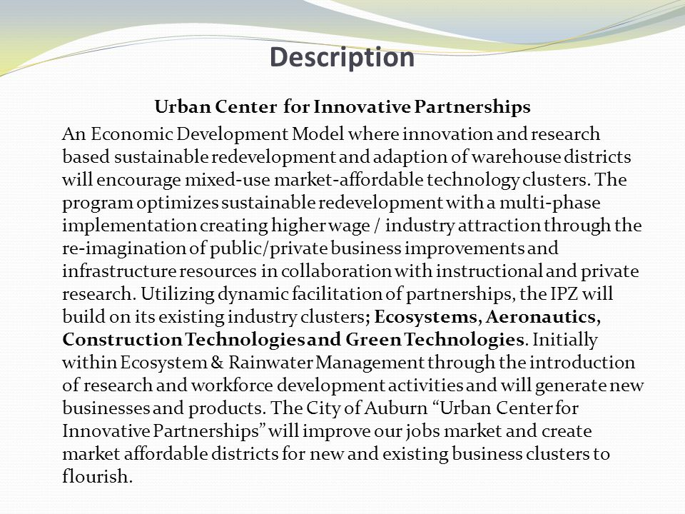 Description Urban Center for Innovative Partnerships An Economic Development Model where innovation and research based sustainable redevelopment and a