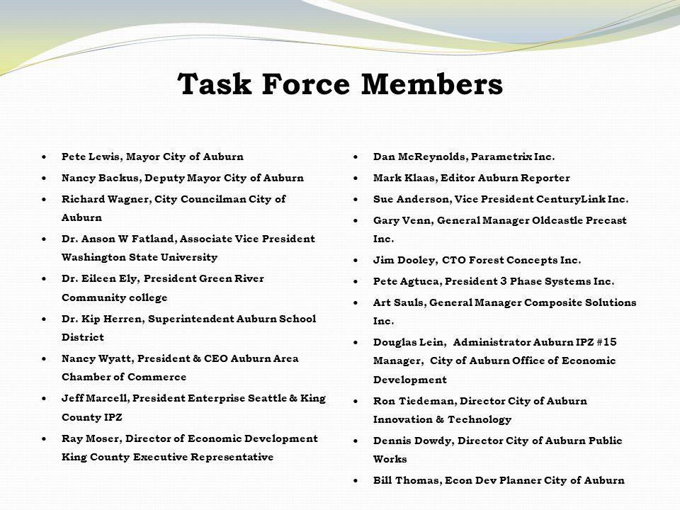 Task Force Members Pete Lewis, Mayor City of Auburn Nancy Backus, Deputy Mayor City of Auburn Richard Wagner, City Councilman City of Auburn Dr.