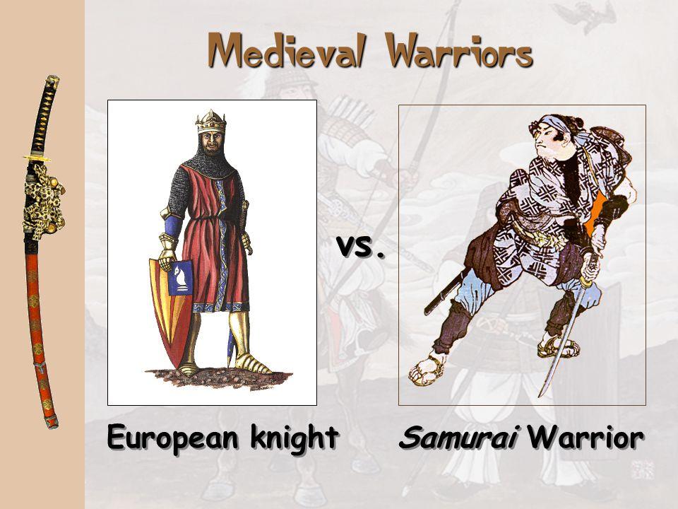 Knight's Armor Samurai Armor vs. Medieval Warriors