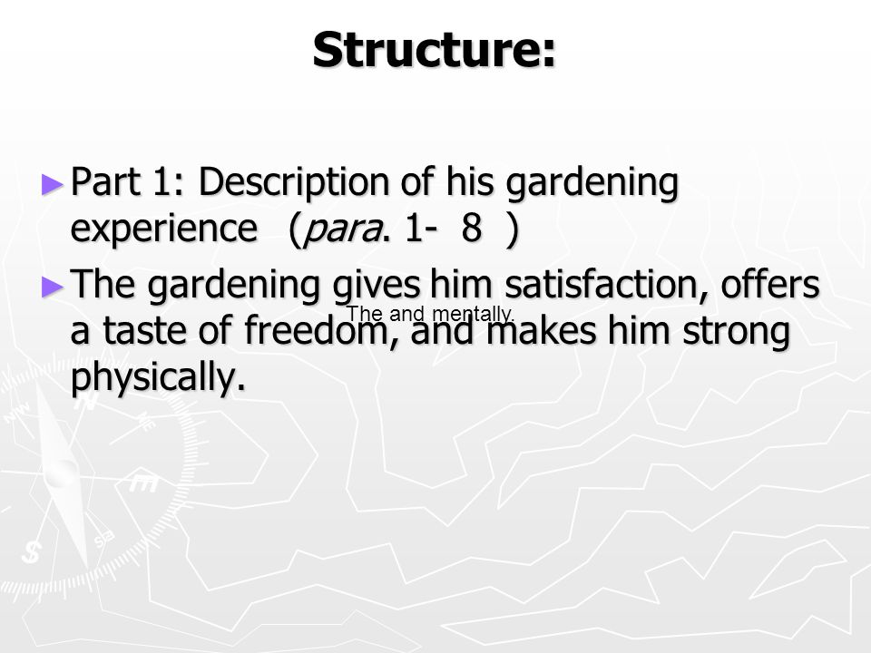 Structure: ► Part 1: Description of his gardening experience (para.