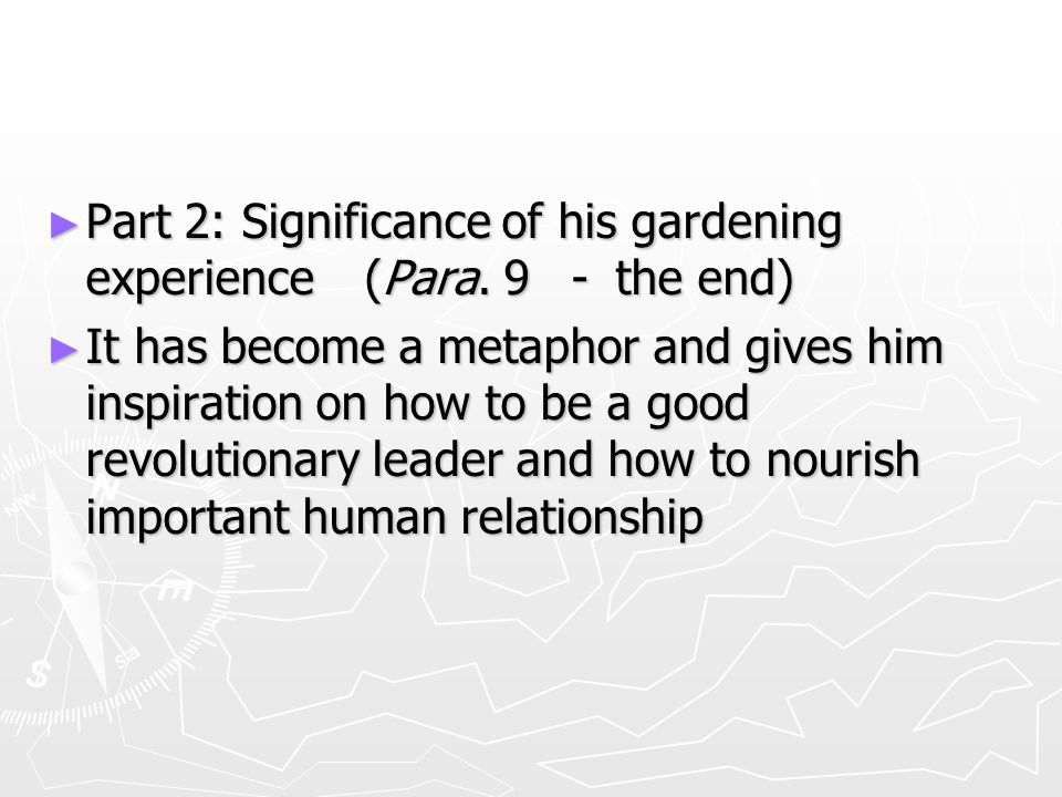 ► Part 2: Significance of his gardening experience (Para.