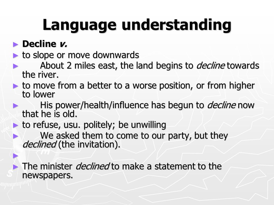 Language understanding ► Decline v.