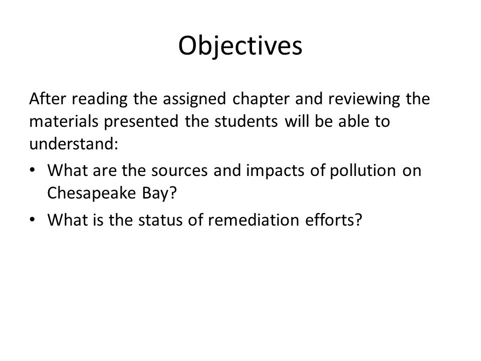 Objectives After reading the assigned chapter and reviewing the materials presented the students will be able to understand: What are the sources and