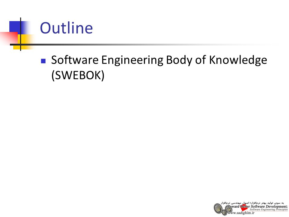 Outline Software Engineering Body of Knowledge (SWEBOK)