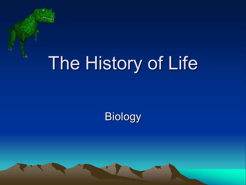 The History of Life Biology