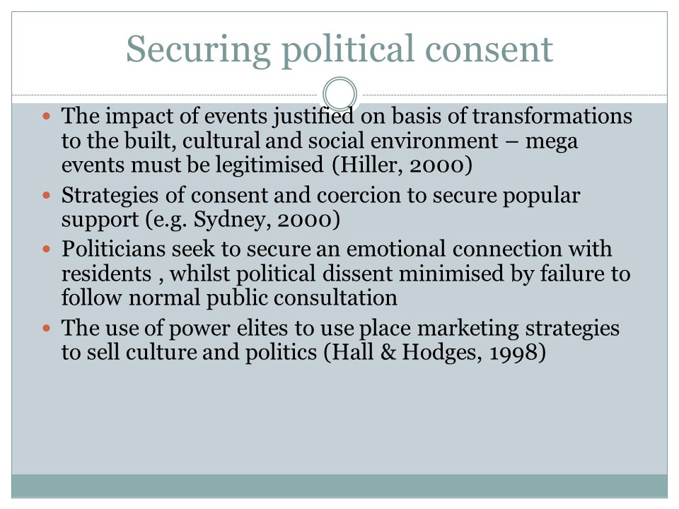 Securing political consent The impact of events justified on basis of transformations to the built, cultural and social environment – mega events must