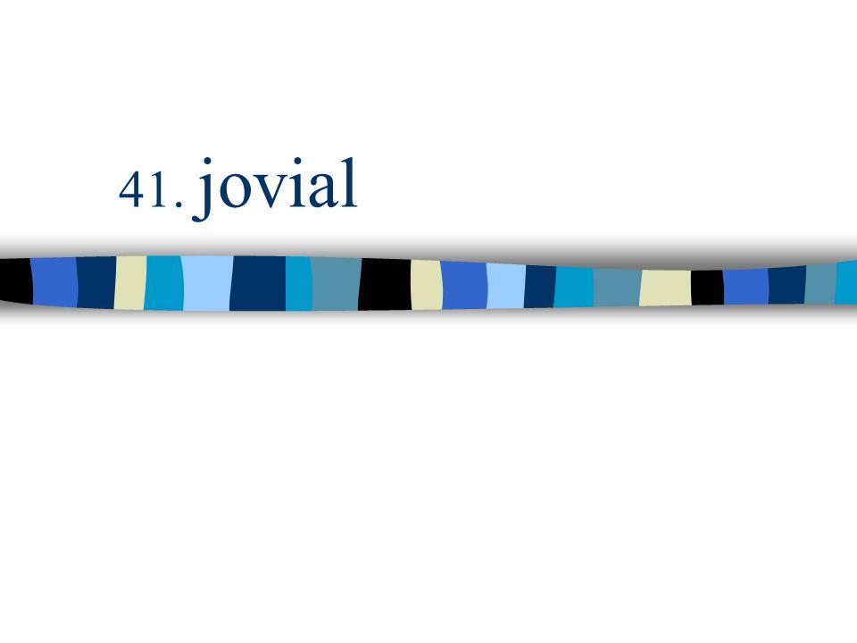 41. jovial