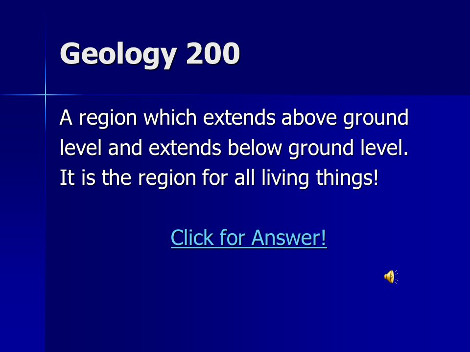 Geology 200 A region which extends above ground level and extends below ground level.