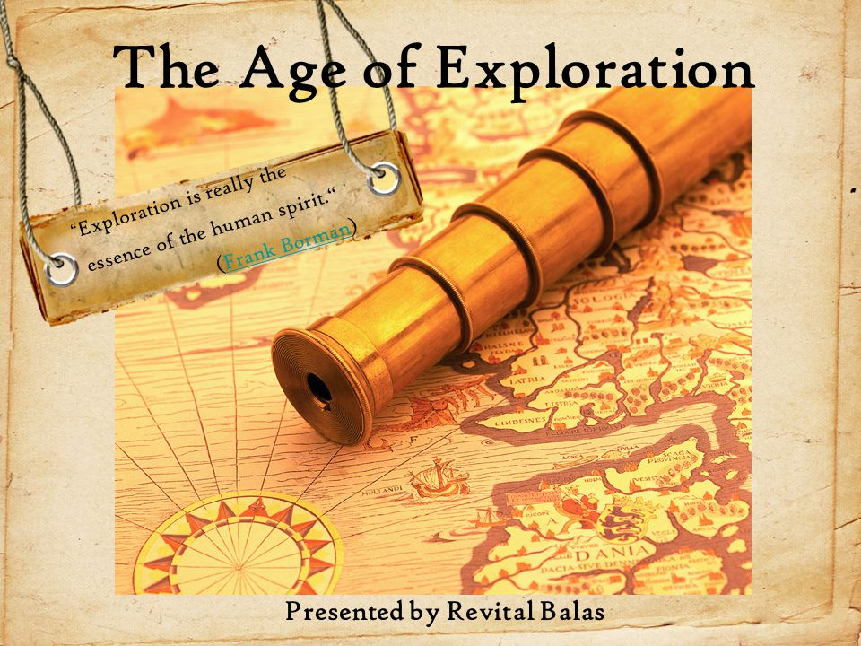 What is an explorer and who were some of the main explorers of the time.